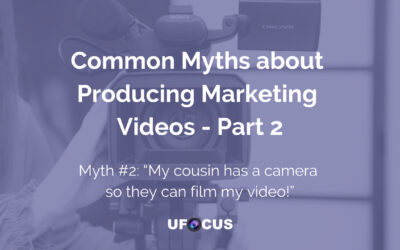 Common Myths about Producing Marketing Videos Part 2