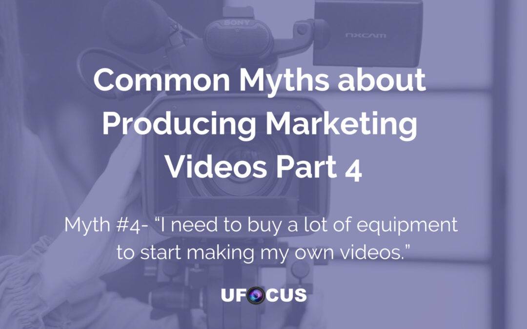 Common Myths about Producing Marketing Videos Part 4