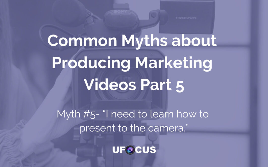Common Myths about Producing Marketing Videos Part 5